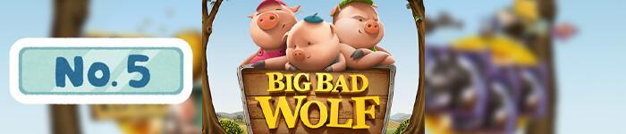 【5位】Big Bad Wolf(ビッグバッドウルフ)